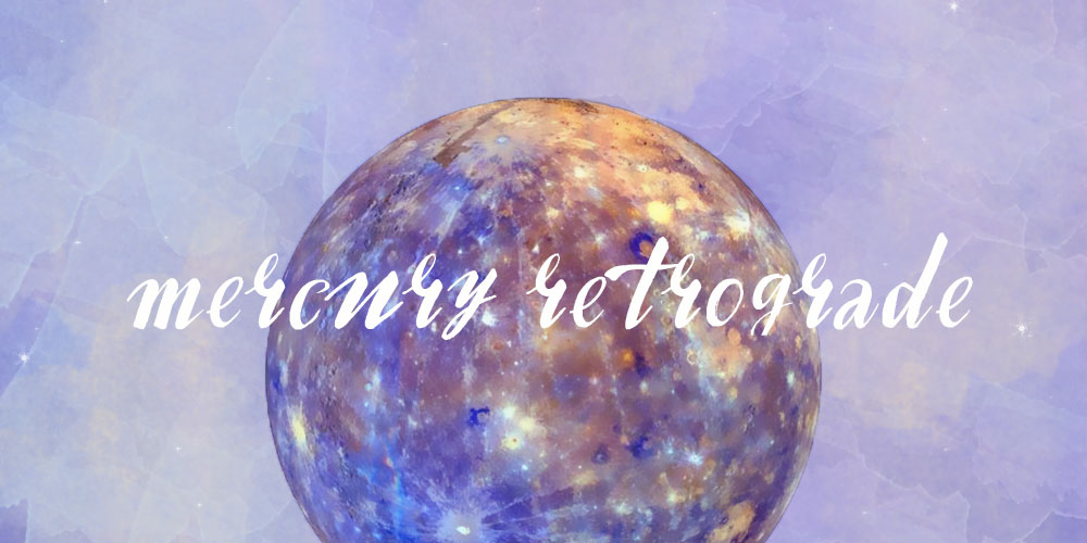 What You Need to Know to Survive This Year's Mercury Retrograde