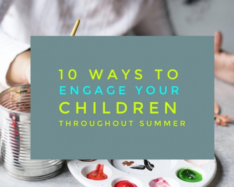 How to Engage Your Children Throughout The Summer!